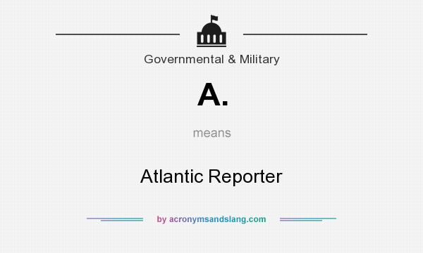 What does A. mean? It stands for Atlantic Reporter