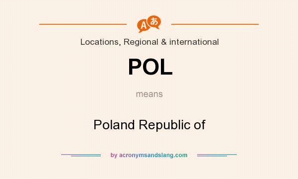 What does POL mean? It stands for Poland Republic of