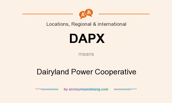 What does DAPX mean? It stands for Dairyland Power Cooperative
