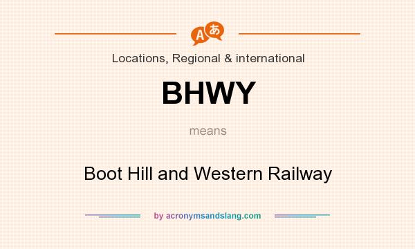What does BHWY mean? It stands for Boot Hill and Western Railway