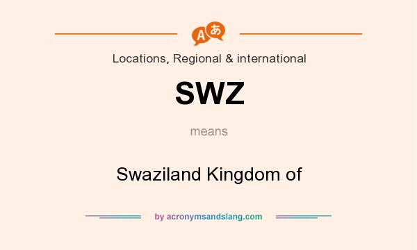 What does SWZ mean? It stands for Swaziland Kingdom of