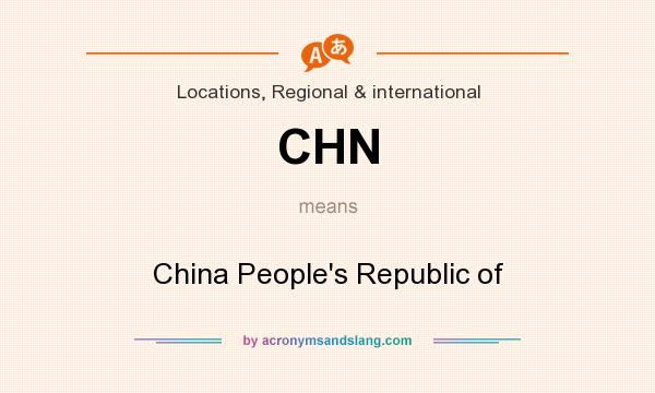 What does CHN mean? It stands for China People`s Republic of