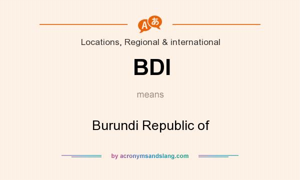 What does BDI mean? It stands for Burundi Republic of