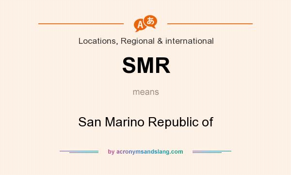 What does SMR mean? It stands for San Marino Republic of