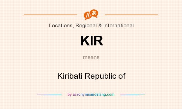 What does KIR mean? It stands for Kiribati Republic of