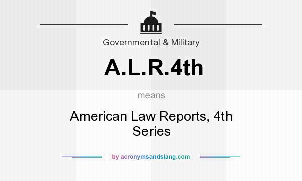 What does A.L.R.4th mean? It stands for American Law Reports, 4th Series