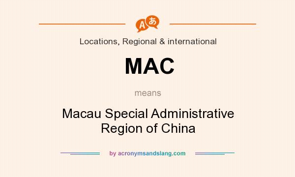What does MAC mean? It stands for Macau Special Administrative Region of China