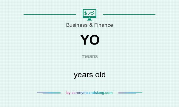 What does YO mean? It stands for years old