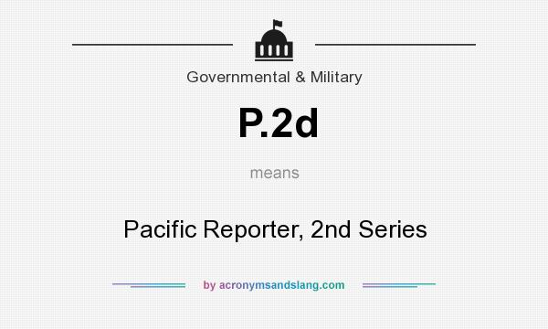 What does P.2d mean? It stands for Pacific Reporter, 2nd Series