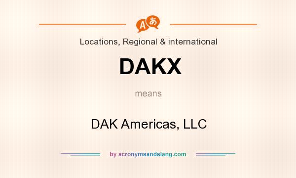 What does DAKX mean? It stands for DAK Americas, LLC