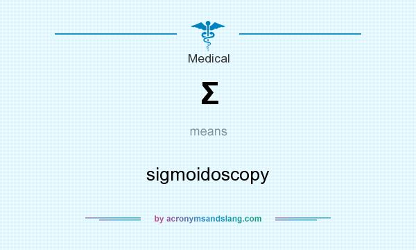 What does Σ mean? It stands for sigmoidoscopy