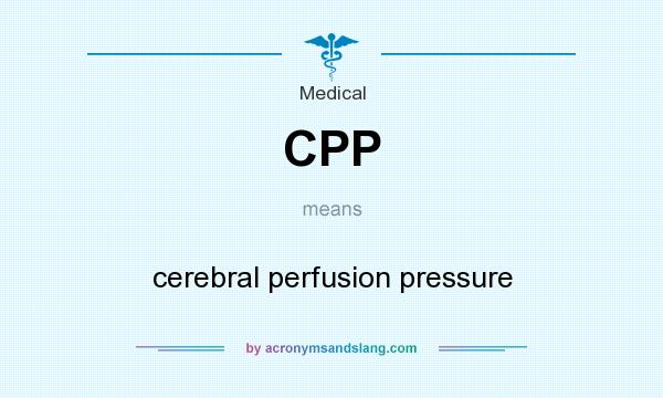 What does CPP mean? It stands for cerebral perfusion pressure