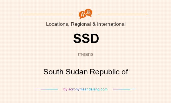 What does SSD mean? It stands for South Sudan Republic of