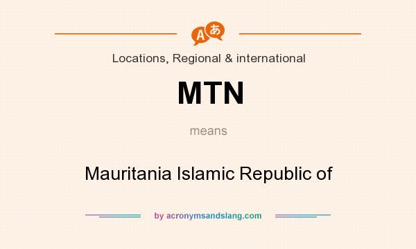 What does MTN mean? It stands for Mauritania Islamic Republic of