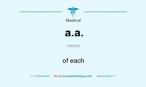 What does a.a. mean? It stands for of each