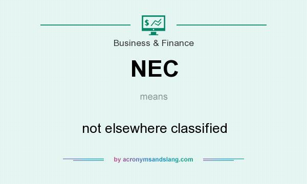 What does NEC mean? It stands for not elsewhere classified