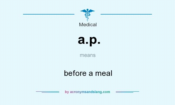 What does a.p. mean? It stands for before a meal