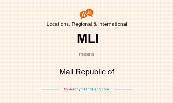What does MLI mean? It stands for Mali Republic of