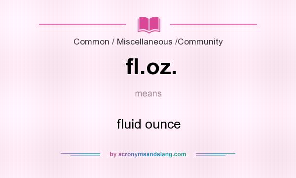 What Does Floz Mean Definition Of Floz Floz Stands For