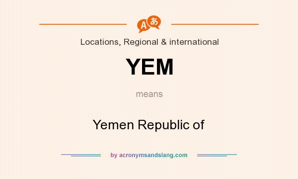 What does YEM mean? It stands for Yemen Republic of