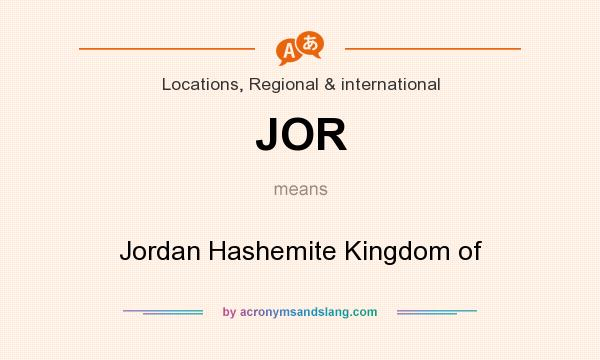 What does JOR mean? It stands for Jordan Hashemite Kingdom of