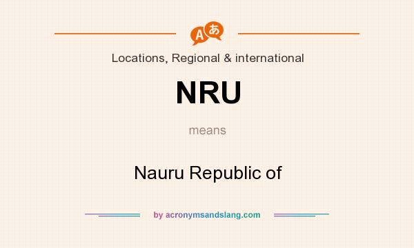 What does NRU mean? It stands for Nauru Republic of
