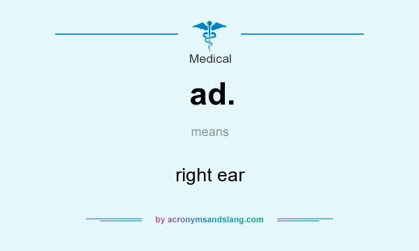 What does ad. mean? It stands for right ear