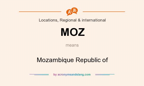What does MOZ mean? It stands for Mozambique Republic of