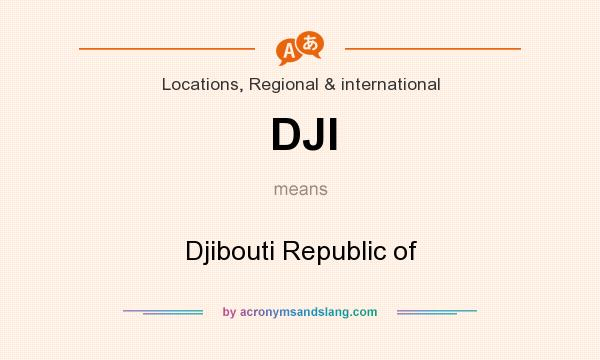 What does DJI mean? It stands for Djibouti Republic of