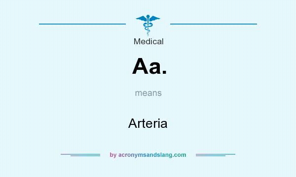 What does Aa. mean? It stands for Arteria
