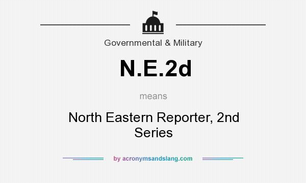 What does N.E.2d mean? It stands for North Eastern Reporter, 2nd Series