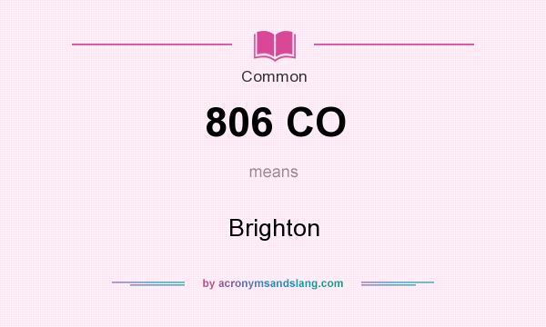 What does 806 CO mean? It stands for Brighton