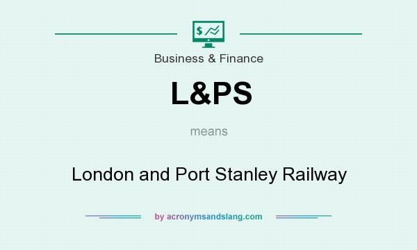 What does L&PS mean? It stands for London and Port Stanley Railway