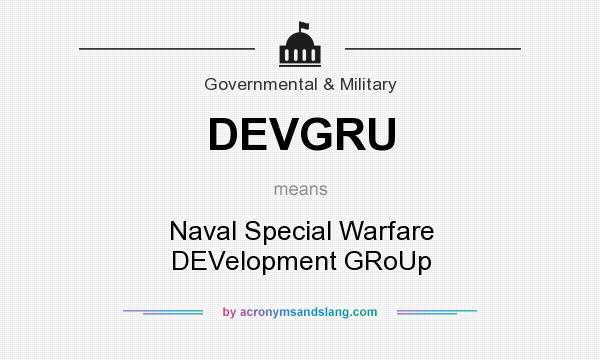 What does DEVGRU mean? It stands for Naval Special Warfare DEVelopment GRoUp