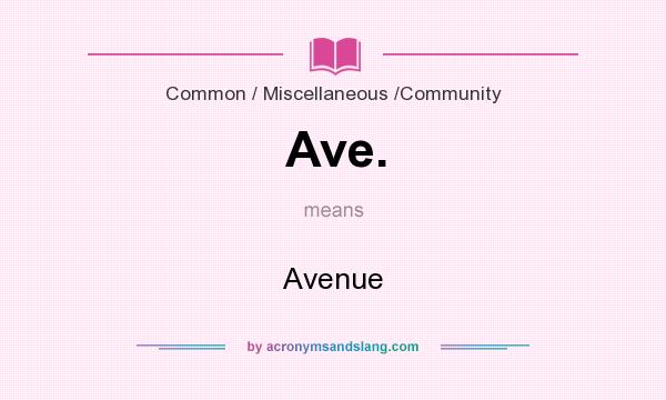 What does Ave. mean? It stands for Avenue