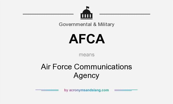 What does AFCA mean? It stands for Air Force Communications Agency