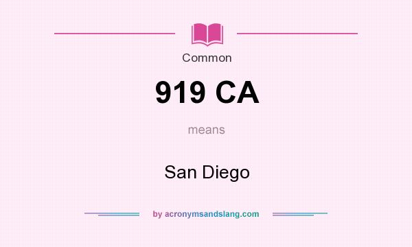 What does 919 CA mean? It stands for San Diego