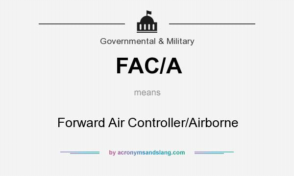 What does FAC/A mean? It stands for Forward Air Controller/Airborne