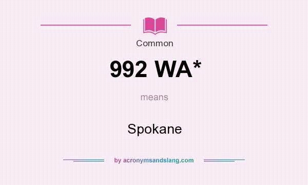 What does 992 WA* mean? It stands for Spokane