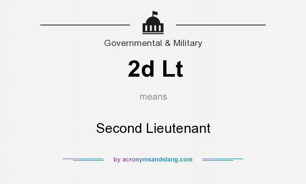 What does 2d Lt mean? It stands for Second Lieutenant
