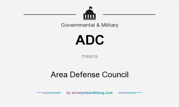 What does ADC mean? It stands for Area Defense Council