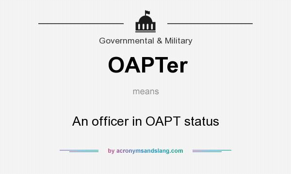 What does OAPTer mean? It stands for An officer in OAPT status