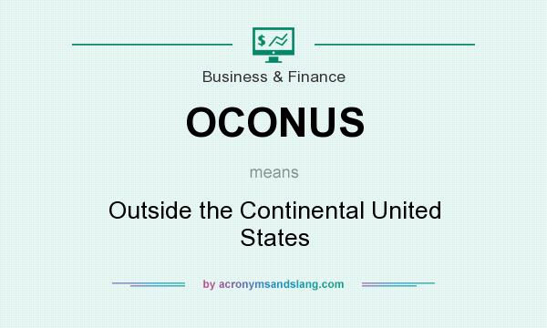 What does OCONUS mean? It stands for Outside the Continental United States