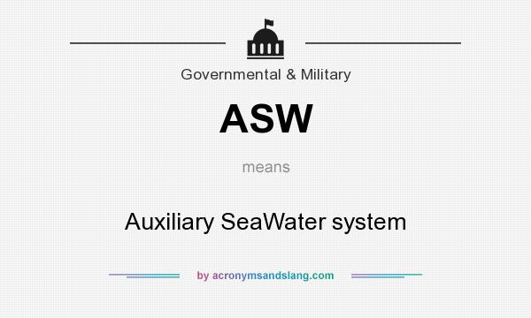 What does ASW mean? It stands for Auxiliary SeaWater system