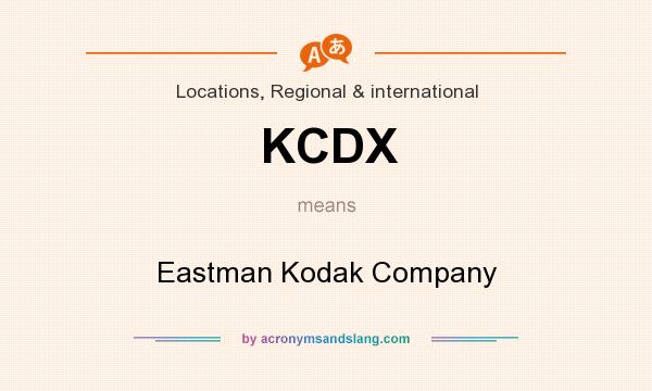 What does KCDX mean? It stands for Eastman Kodak Company