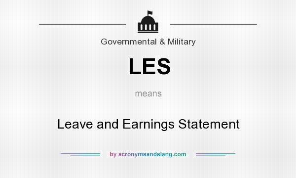 What does LES mean? It stands for Leave and Earnings Statement