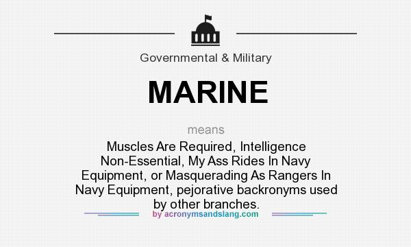 MARINE - Muscles Are Required, Intelligence Non-Essential, My Ass