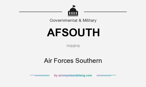 What does AFSOUTH mean? It stands for Air Forces Southern