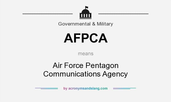 What does AFPCA mean? It stands for Air Force Pentagon Communications Agency