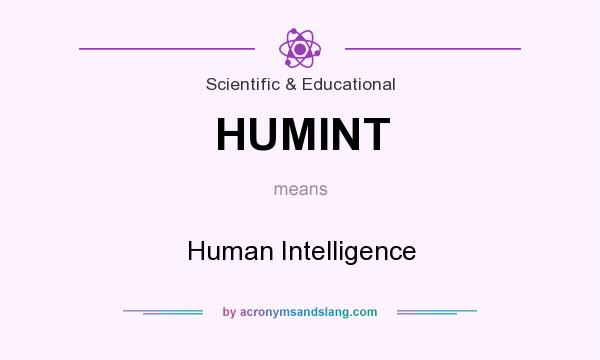 What does HUMINT mean? It stands for Human Intelligence
